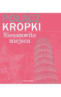 http://muza.com.pl/rozwoj-osobisty/2313-polacz-kropki-niesamowite-miejsca-9788328703650.html