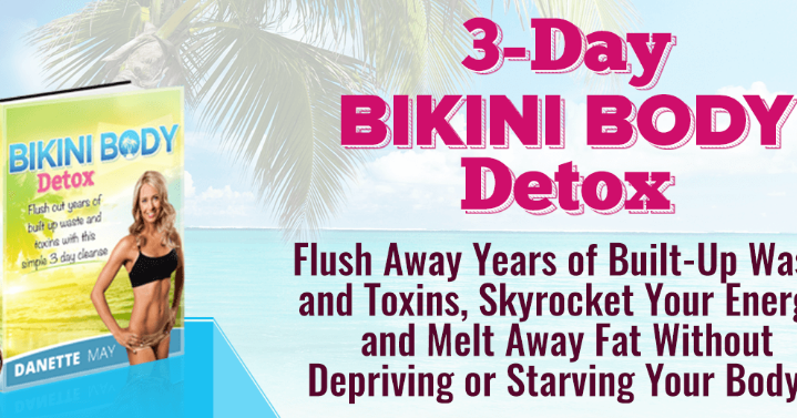 Danette May 3 Day Bikini Body Detox