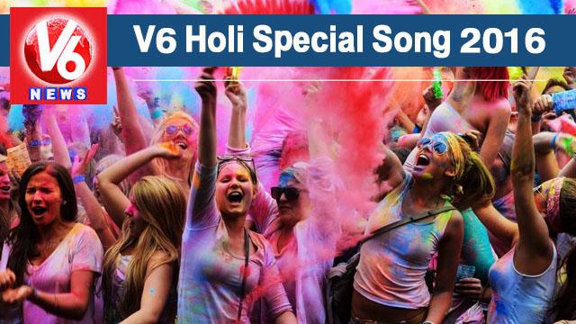 V6 Holi Song 2016 Video song, Holi v6 song 2016, Latest holi song, V6 Holi New Songs ,