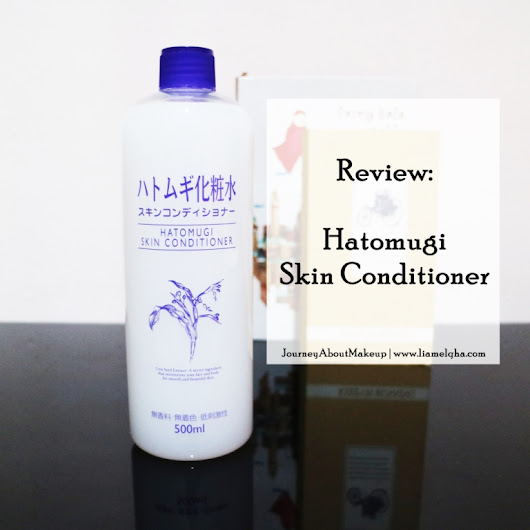 Journey About Makeup: Sp. Review: Hatomugi Skin Conditioner || Liamelqha