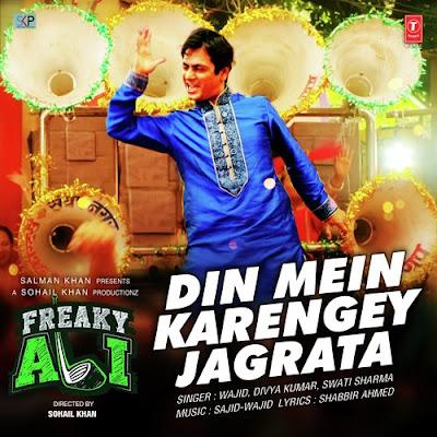 Din Mein Karenge Jagrata - Freaky Ali (2016)
