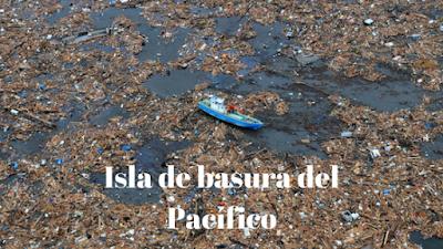 La isla de Plástico del Océano Pacífico