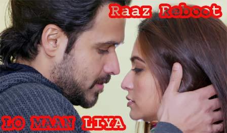 LO MAAN LIYA Lyrics - Raaz Reboot - Emraan Hashmi, Kriti Kharbanda