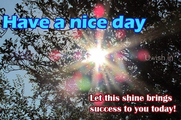 Have a nice day e greetings and wishes with success quote.
