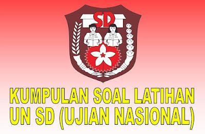 Kumpulan Soal UN SD 2019 (Ujian Nasional Sekolah Dasar)