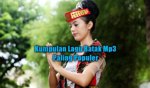 Kumpulan Lagu Batak Mp3 Terbaru 2018 Terpopuler Full Rar