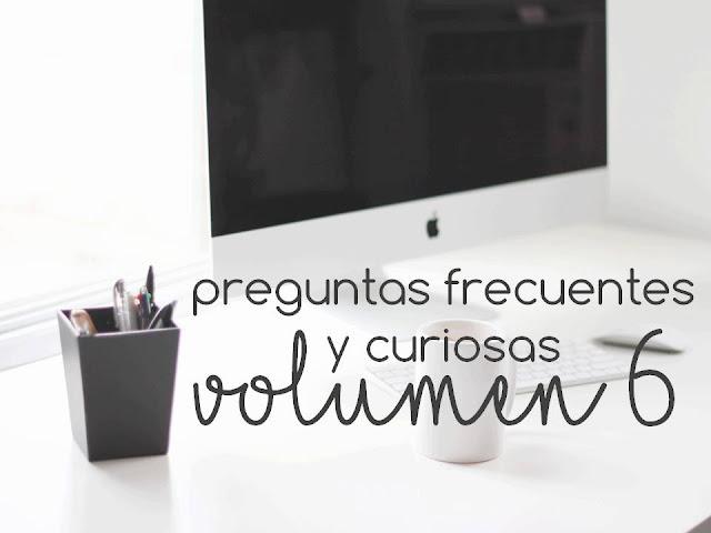 PREGUNTAS FRECUENTES Y CURIOSAS. VOL 6