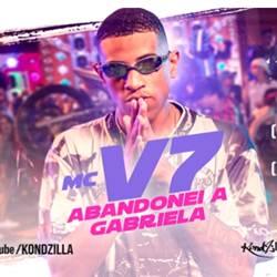Abandonei A Gabriela – MC V7 Mp3