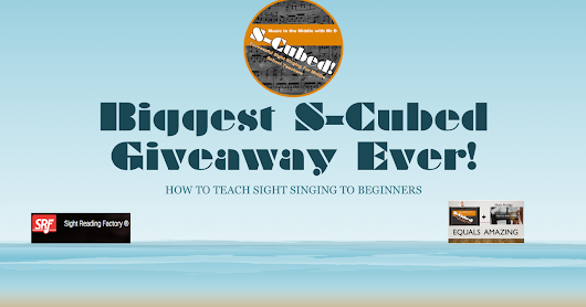 Biggest S-Cubed Sight Singing Giveaway EVER!