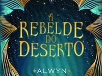 Resenha || A Rebelde do Deserto - A Rebelde do Deserto #1 - Alwyn Hamilton