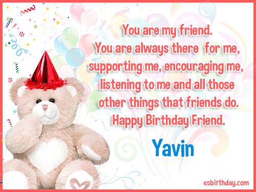 Yavin Happy birthday friends always