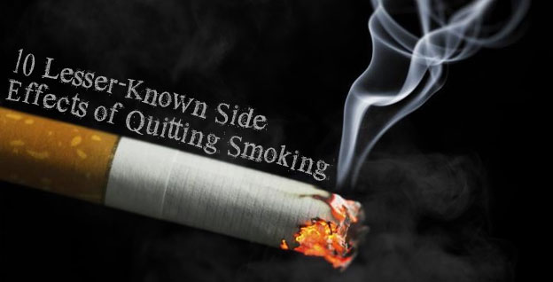 10 Lesser-Known Side Effects of Quitting Smoking