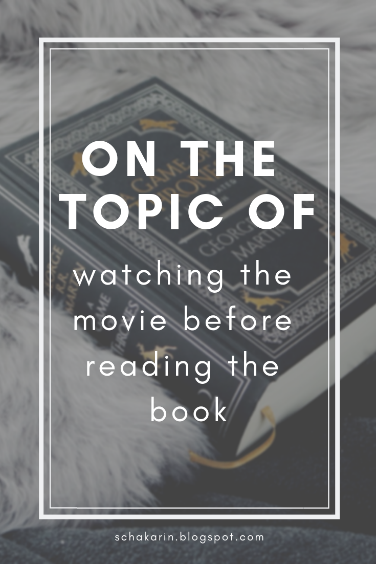 Discussion: Watching the Movie Before Reading the Book
