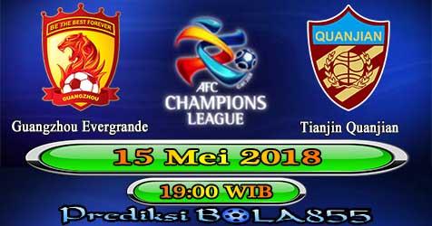 Prediksi Bola855 Guangzhou Evergrande vs Tianjin Quanjian 15 Mei 2018