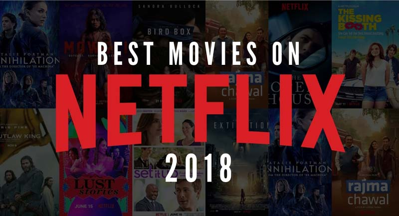 Best Movies on Netflix | Best Movies You Should Watch on Netflix 2018