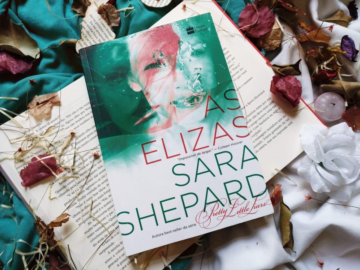 DICA DE LIVRO: AS ELIZAS - SARA SHEPARD