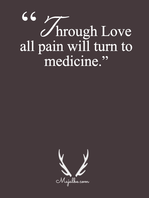 Pain Will Turn To Medicine