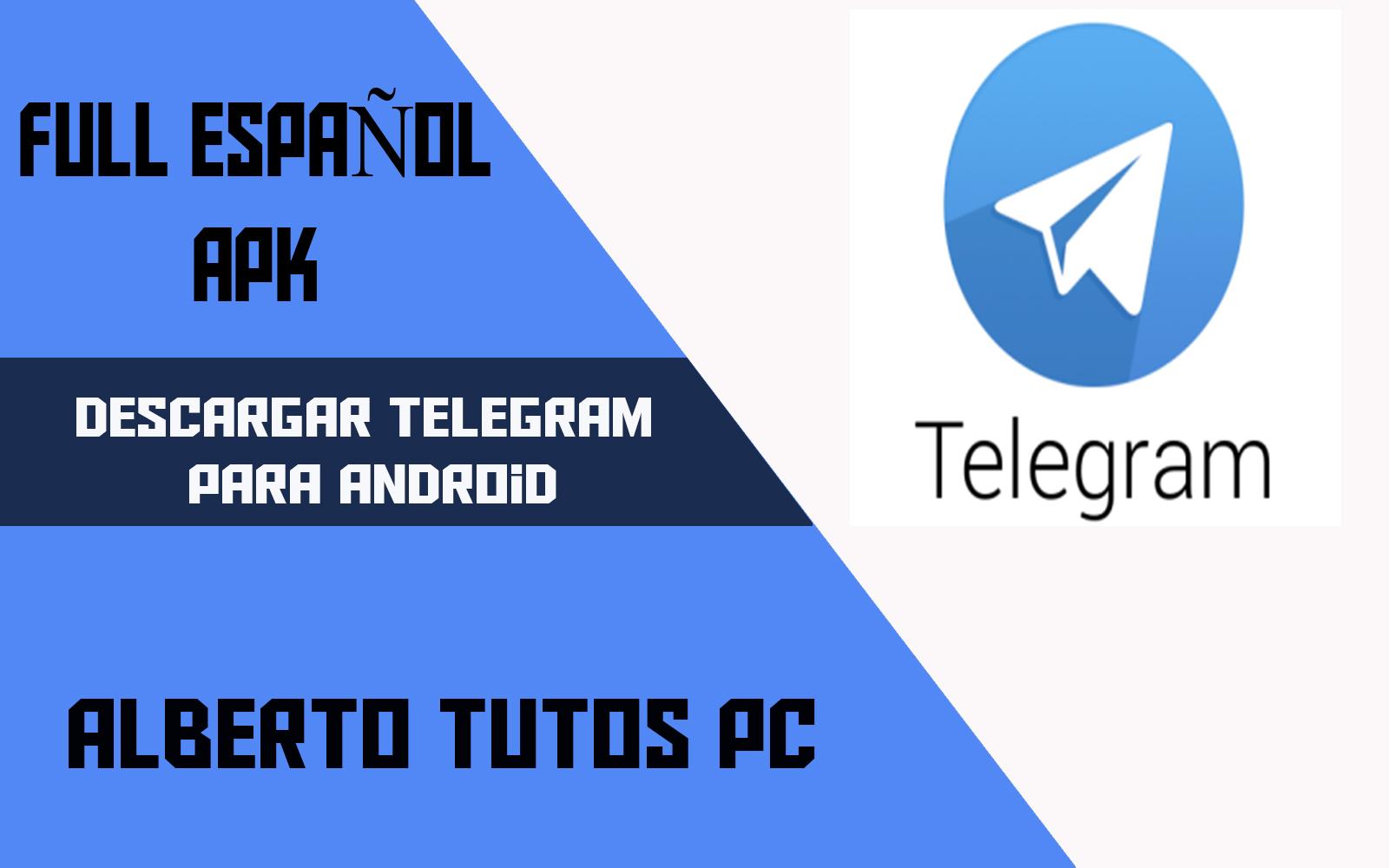 DESCARGAR TELEGRAM : AlbertoTutosPC