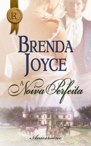 A noiva perfeita - Brenda Joyce