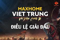 Điều lệ giải đấu AoE MAXHOME Việt Trung - Vũ điệu cung R