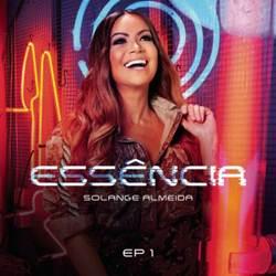 Baixar CD Solange Almeida - Essência EP 1 2019 Grátis