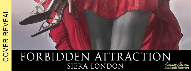 [Cover Reveal] FORBIDDEN ATTRACTION by Siera London @siera_london @EJBookPromos #Preorder #BookTrailer #TheUnratedBookshelf