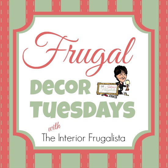 Frugal Decor Tuesdays Weekly Blog Series