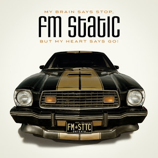 FM Static – My Brain Say Stop, But My Heart Says Go (2011)