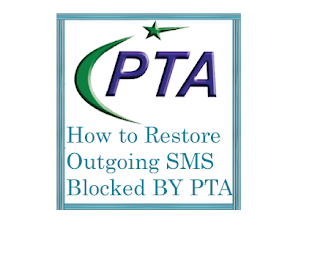 how to restore outgoing sms blocked by pta