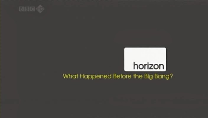 What Happened Before the Big Bang (Horizon)