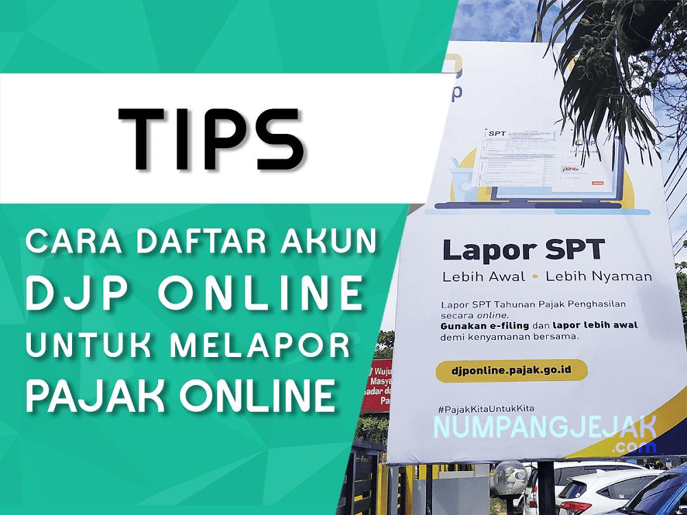 Cara Daftar Akun DJP Online Bagi Wajib Pajak