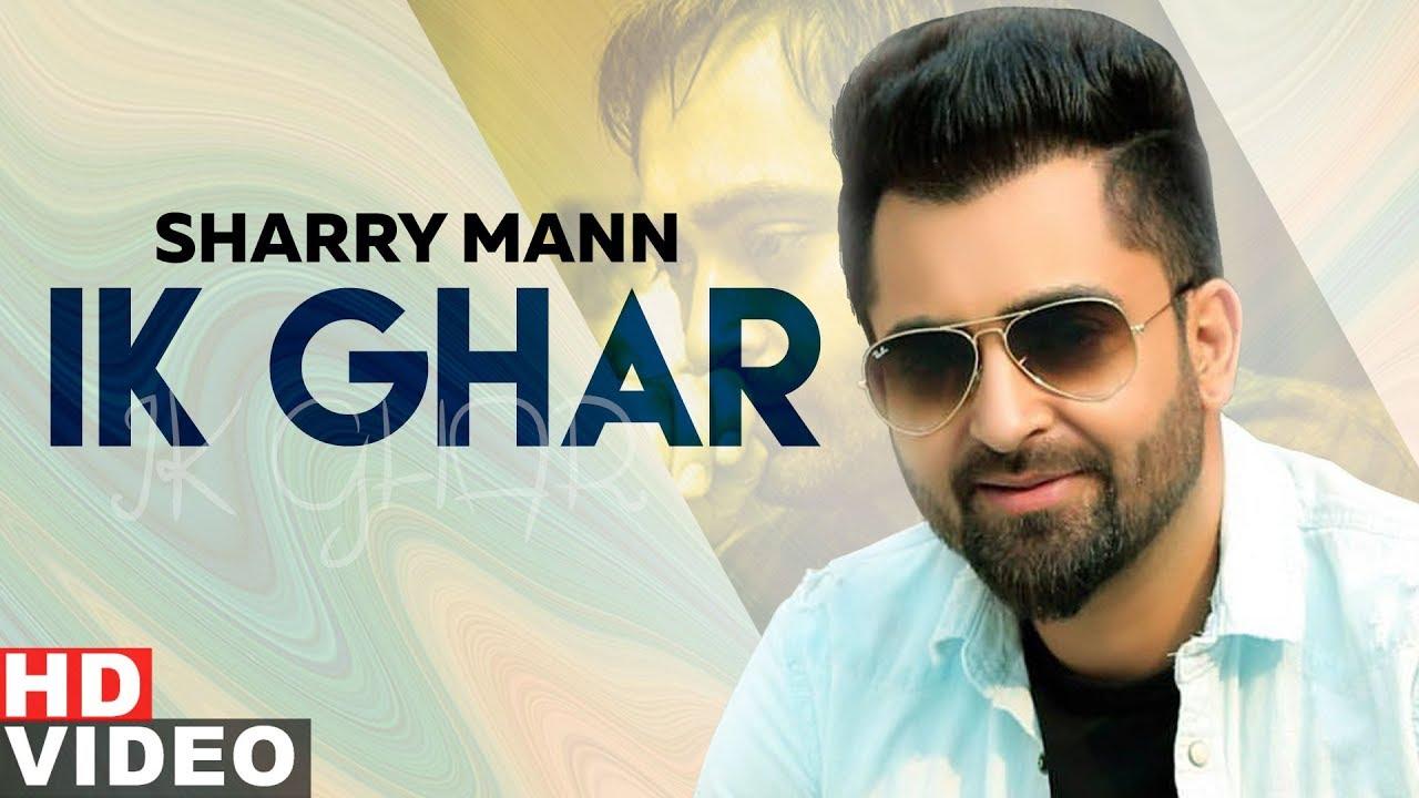 Ik Ghar  Lyrics, Sharry Mann