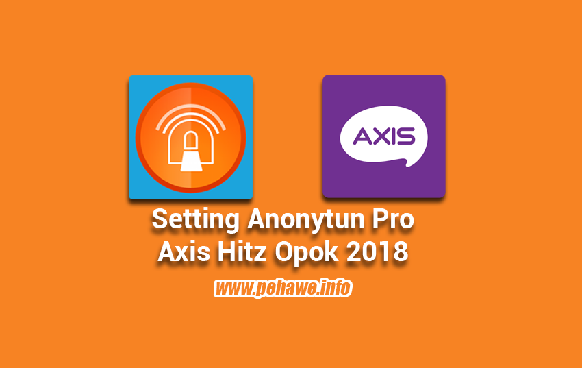 Setting Anonytun Pro Kartu Axis Opok Unlimited