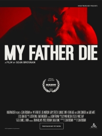 My Father Die Movie