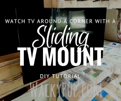 Watch TV Around Corners with a DIY Sliding TV Bracket - Amazing! Wacky Pup Blog
