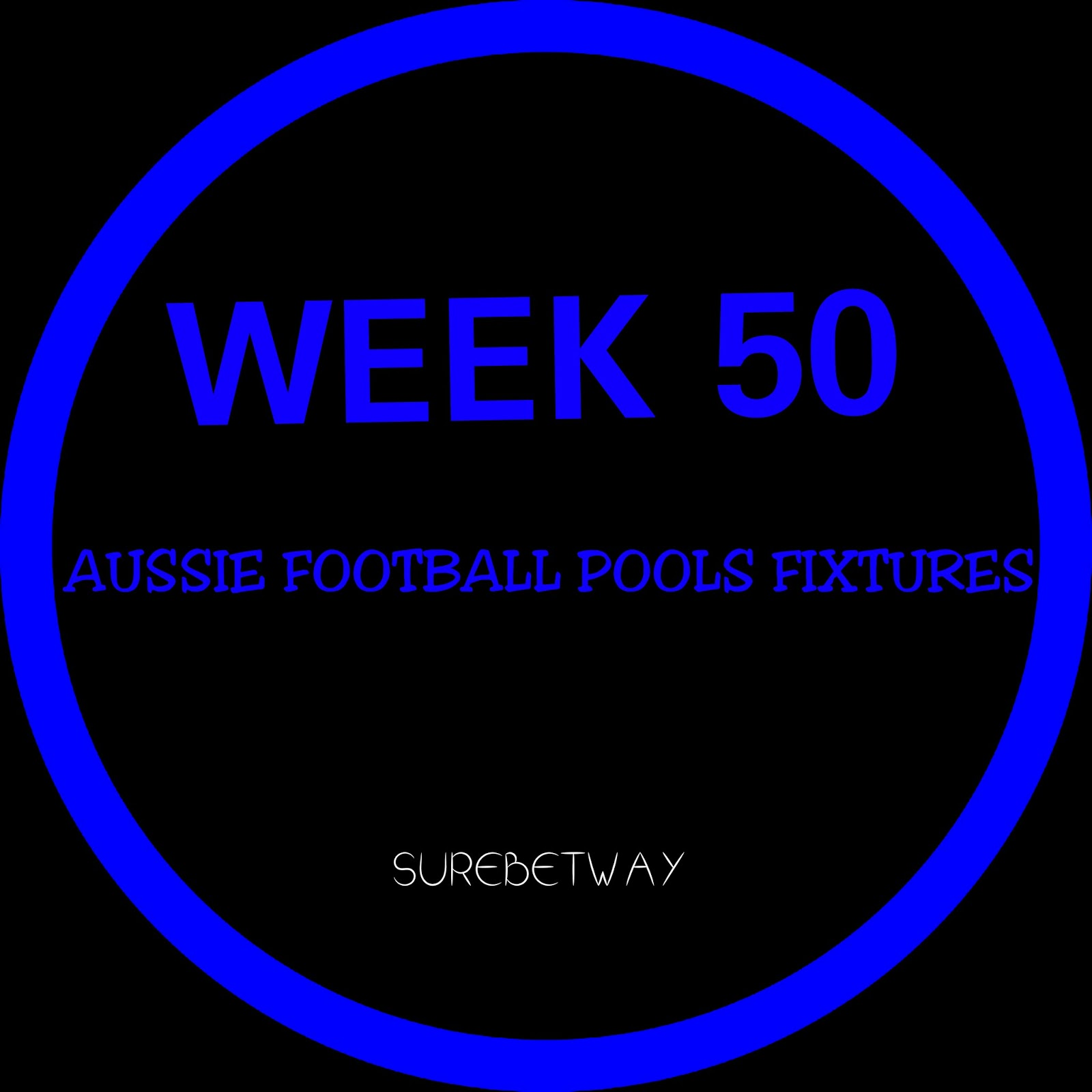 WEEK 50: AUSSIE ADVANCE FOOTBALL POOLS FIXTURES