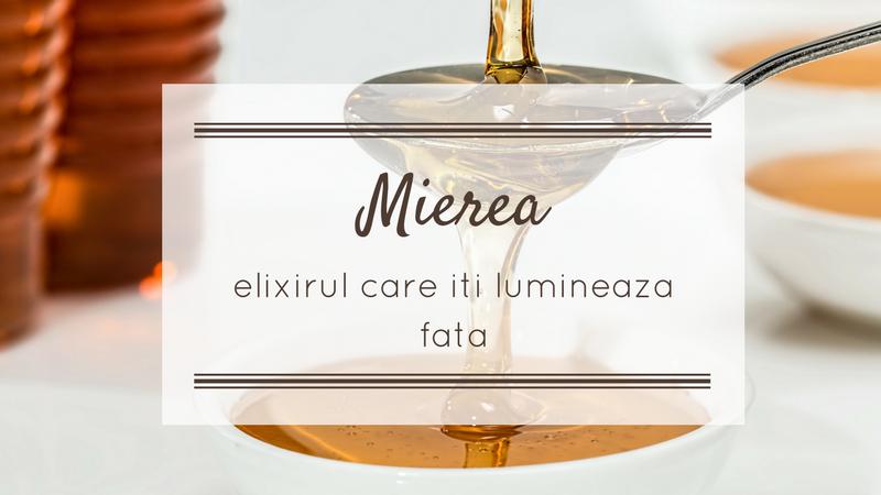 Mierea - Elixirul care iti lumineaza fata