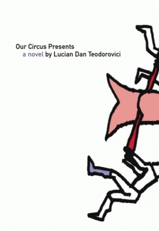 Lucian Dan Teodorovici - Our Circus Presents