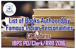 List of Books Authored by Famous Indian Personalities –GK Updates for IBPS PO/Clerk/RRB 2016