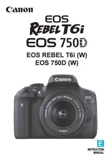 Download Canon EOS 750D / Rebel T6i PDF User Instruction Manuals