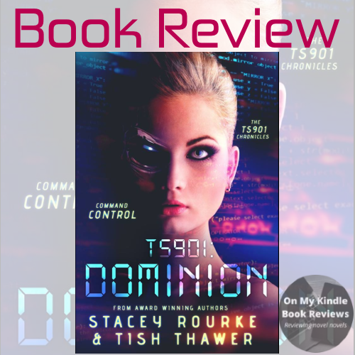 TS901: DOMINION by Stacey Rourke & Tish Thawer, book review by On My Kindle Book Reviews