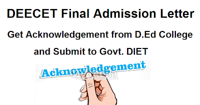 D.Ed College Joining Acknowledgement, DEECET D.Ed Final Admission Letter For Admission into Diploma in Elementary Education(D.El.Ed) Course for the Academic year 2014-2015, Certificates Verification Process at Govt. DIETs, List of Original Documents Should Submit at DIETs, Diploma in Elementary Education (D.El.Ed.)