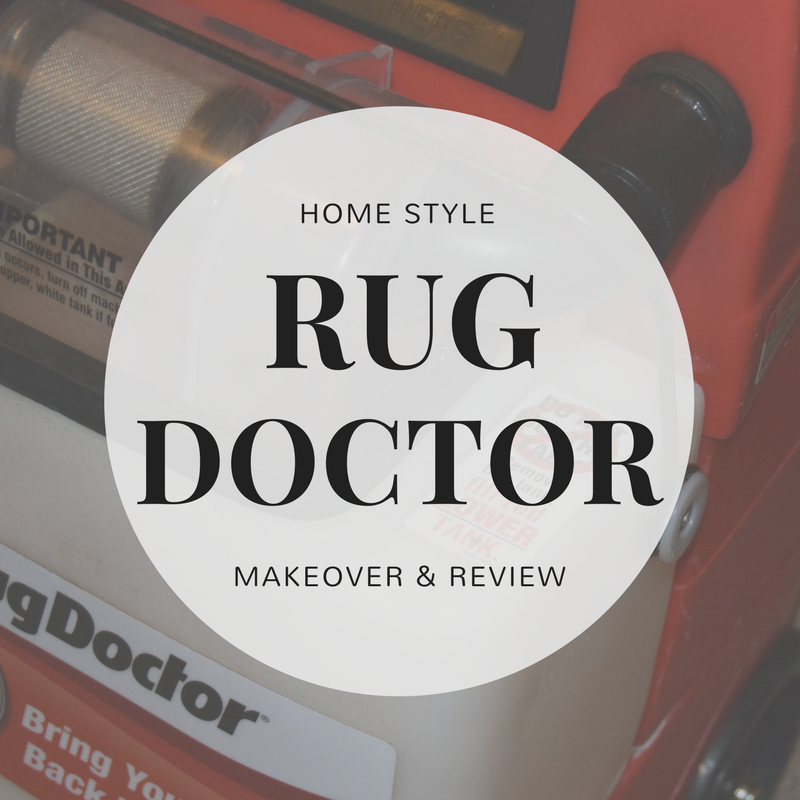 Home Style || Rug Doctor Makeover & Review