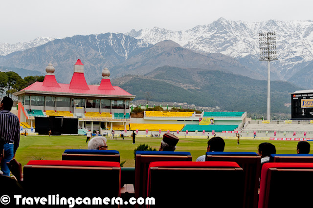 I am not a huge fan of Cricket, but today one of the my friend started a chat about upcoming IPL matches in Dharmshala Cricket Stadium, which is probably most beautiful stadium in India. The place itself is wonderful, which is surrounded by snow covered peaks of Dhauladhar Mountain Ranges.  This Photo Journey shares some information about the places and what all you should plan...Before this conversation, I was not aware of the fact that IPL matches are happening in Dharmshala. Later I checked - http://iplticketsonline.com/kings-xi-punjab-ipl-5-tickets-kxip-ipl-2012-tickets-online/Here are few things you need to better plan, if you are thinking of watching Cricket Match at Dharmshala Stadium1. Make sure you book your Hotel in Advance, because Dharmshala has not enough facilities to stay. Especially demand is huge near any of these Cricket matches. HPCA is actively working to resolve this problem. If you don't find anything in Dharmshala, there are two other options to find decent hotels - Palampur & Kangra 2. Make sure that you have planned your travel. Usually it's hard to find any seat in Volvos which goes from Delhi and Chandigarh. Train journey can be planned till Pathankot or Una. beyond these two points, one can plan  to have local bus or taxi. But be careful about train-booking. There is a airport in Gaggal, near Kangra but again probability of finding booking is less near cricket match. 3. Above two are Mandatory things to be taken care of. And if you have planned to visit Dharmshala for Cricket Match, don't miss the natural beauty around the place. So plan 3 days outing and explore other places like - Mcleodganj, Palampur, Baijnath, Bir Billing etc.4. If more interested in exploring other places, here is a list - Chamunda Temple, which comes on the way from Dharmshala to Palampur. Tea Gardens of Palampur & Neugal Cafe for wonderful view of Dhauladhar Mountain ranges. Shiva Temple of Baijnath. Monolithic Temples of Masroor. Pong Dam Lake near Nagrota Surian. World famous paragliding site at Bir-Billing. etc...Thu 17-May 4pm Kings XI Punjab vs Chennai Super Kings, Dharamsala – KXIP VS CSSat 19-May 4pm Kings XI Punjab vs Delhi Daredevils, Dharamsala – KXIP VS DD