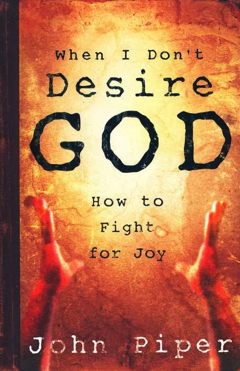 John Piper-When I Don't Desire God-