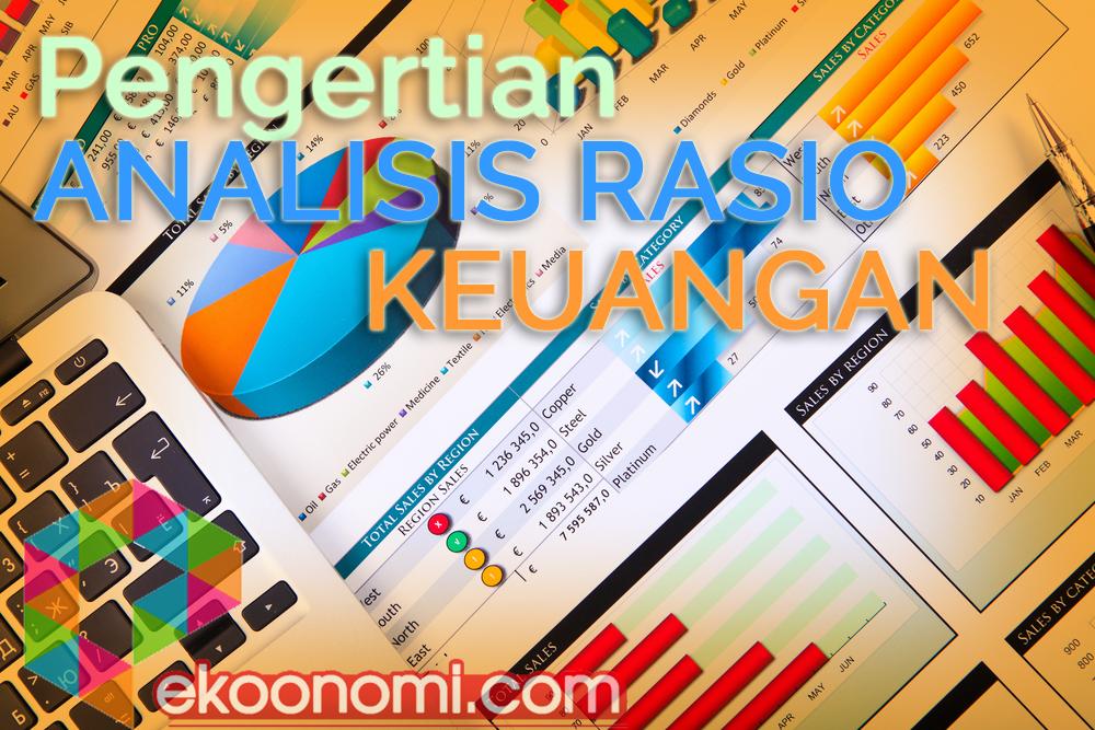 Pengertian RASIO KEUANGAN dan ANALISIS Rasio Keuangan