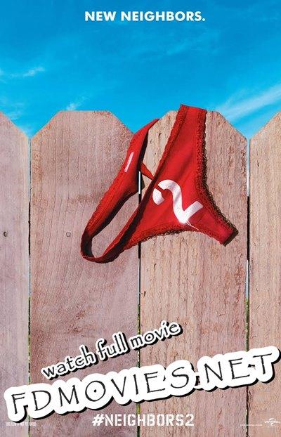 Watch Bad Neighbors 2 Sorority Rising 2016 HD Copy Full Movie