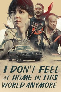 Watch I Don't Feel at Home in This World Anymore Online Free in HD