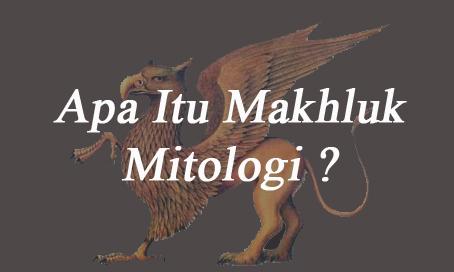 Penjelasan Makhluk mitologi