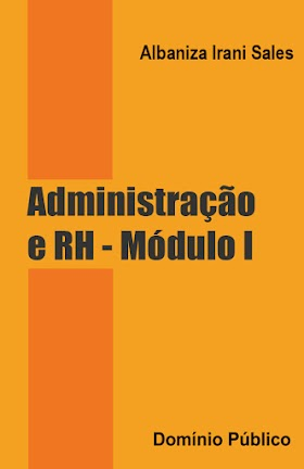 Administração e RH - Módulo I - Albaniza Irani Sales